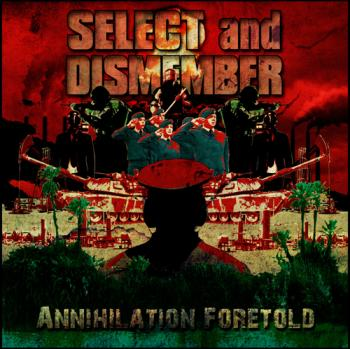 Select and Dismember : Annihilation Foretold